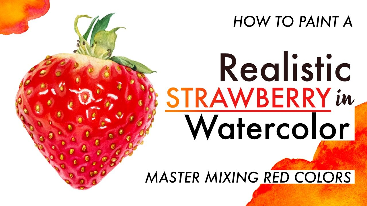 How to Paint a Realistic Strawberry in Watercolor