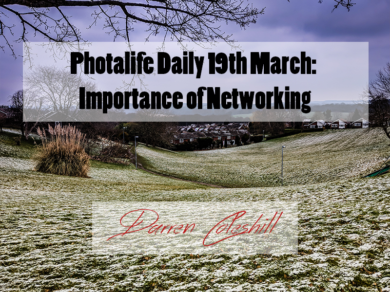 Photalife Daily 19th March: Importance of Networking