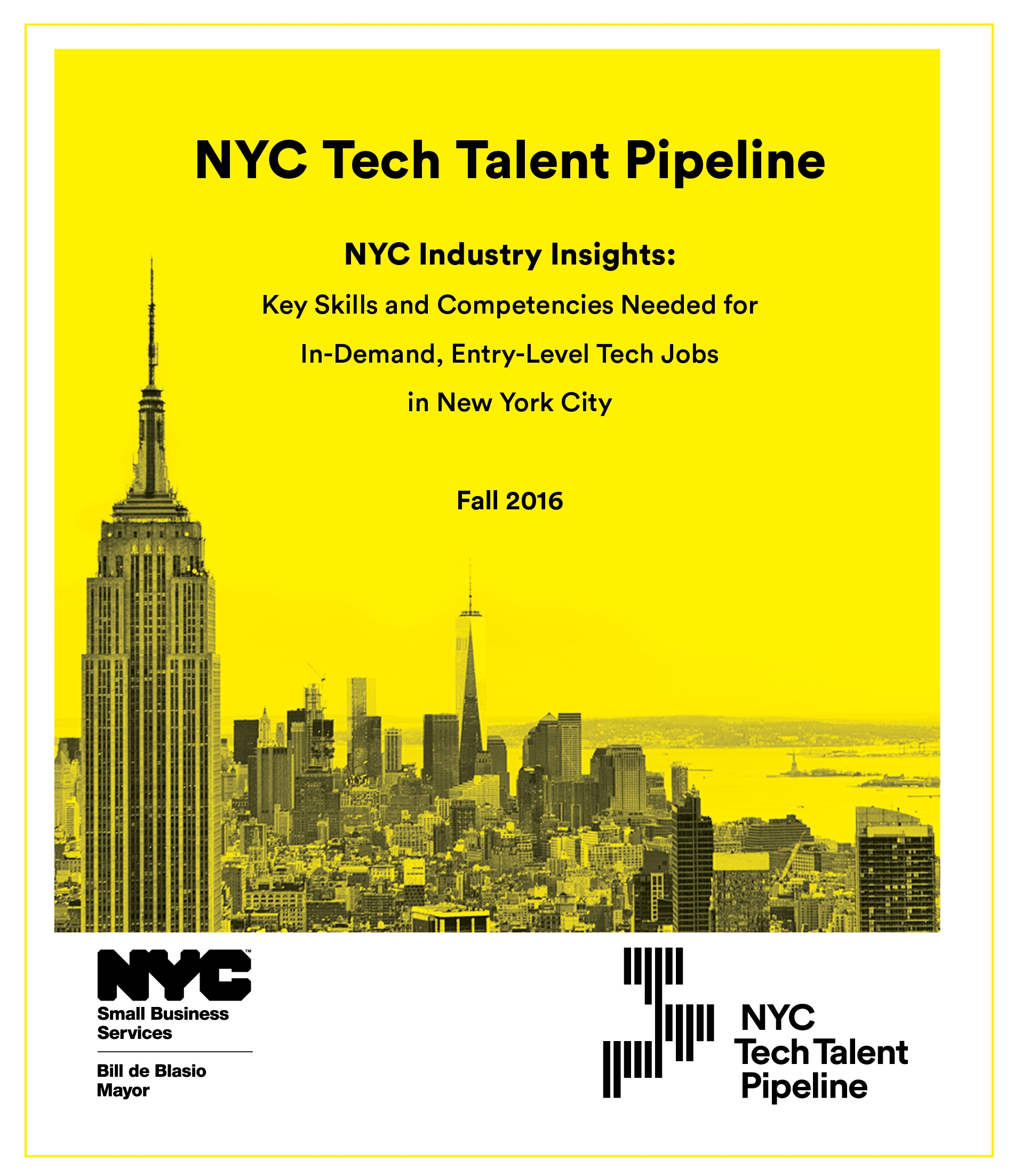 ACKNOWLEDGEMENTS   The NYC Tech Talent Pipeline gratefully acknowledges the contributions of the many industry partners and advisors who made the creation of this resource possible, including the Tech Talent Pipeline Advisory Board.  We would also like to sincerely thank the following individuals for their additional insight, partnership, resources, and brainpower:    Maryam Ali, Max Sklar, Derek Brown, Marco de Masi, Ori Schnaps, Ben Sussman, Jon Chan, Leigh Shapiro, Karl Laraque, and Jessica Hills.