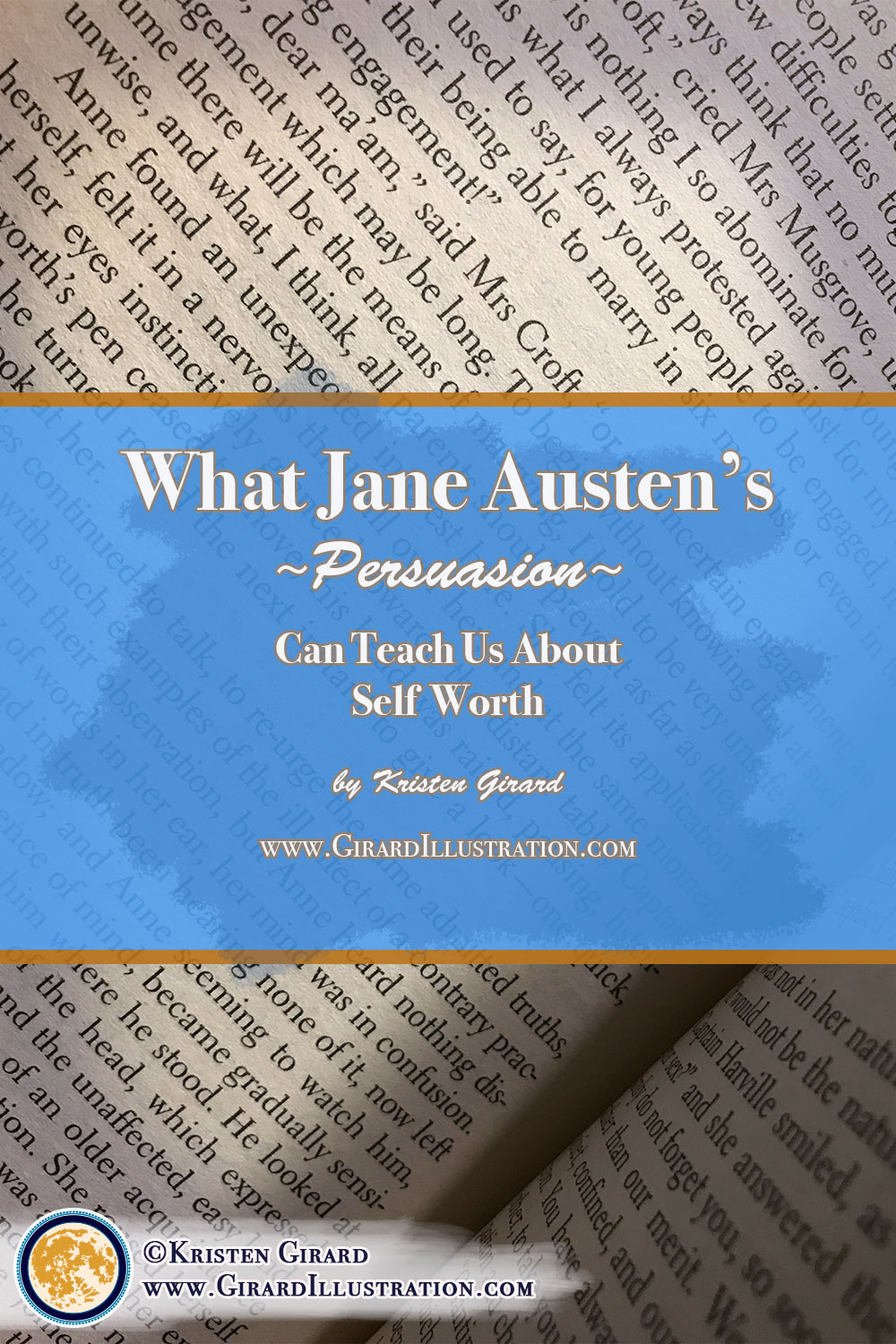 Jane Austen can teach us all a lot about valuing yourself despite what family or friends might say that makes you doubt if you are of any value in the world at all.