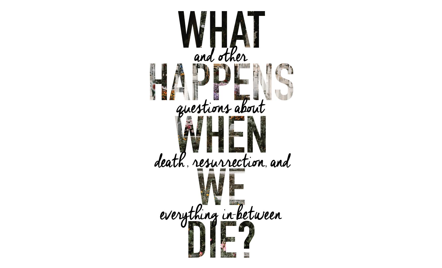 What Happens When We Die (regular)-01.png