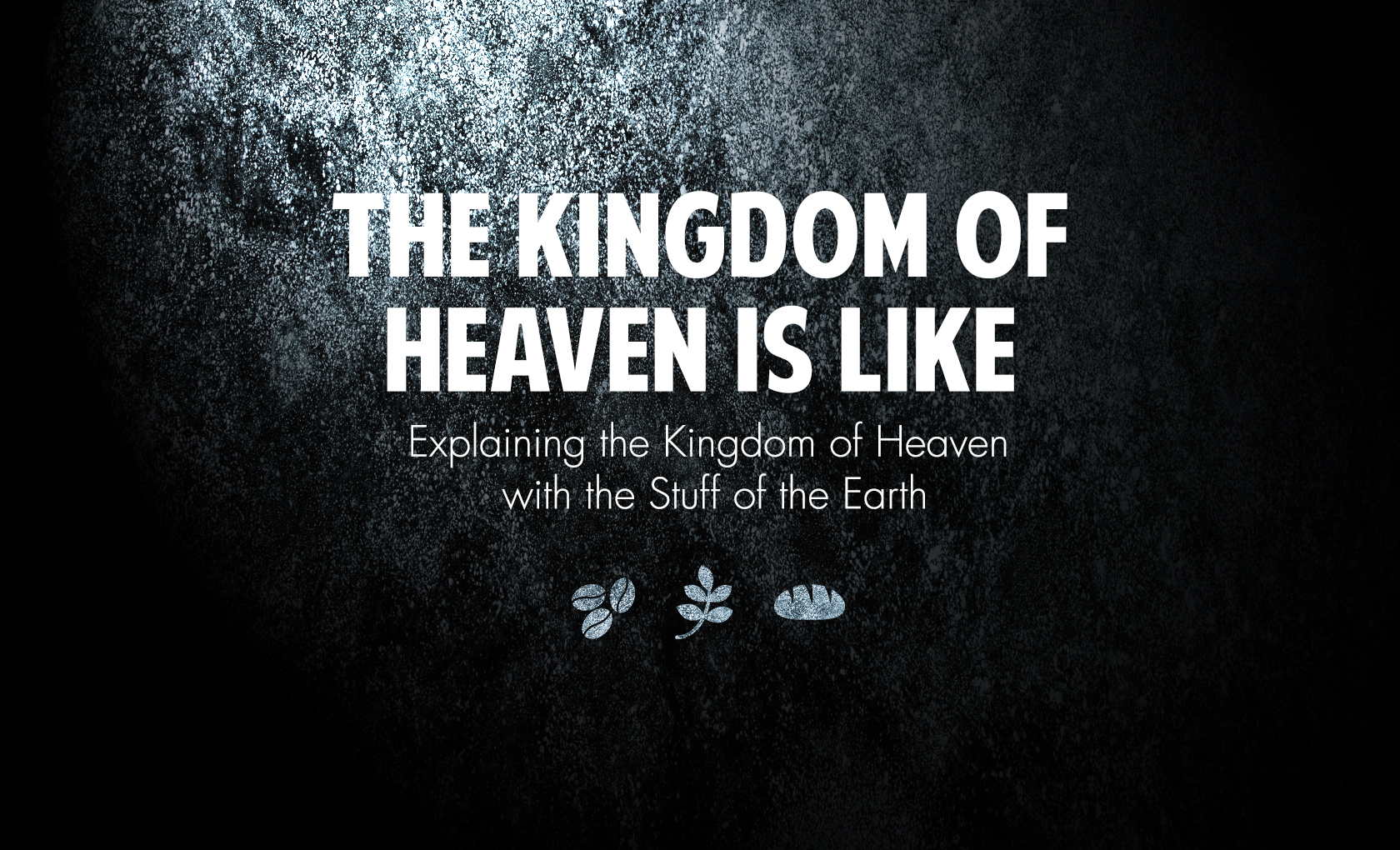 KingdomOfHeaven_SermonSeries_graphic_LARGE.jpg