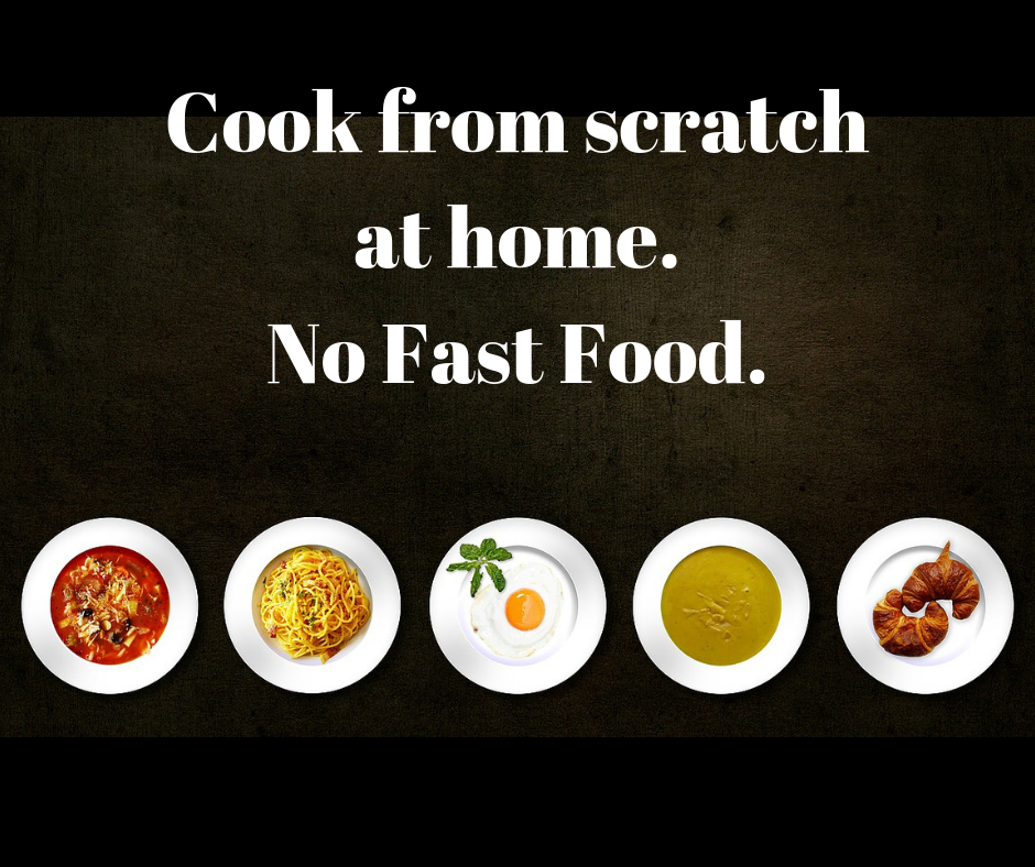 Cook from scratch at home.No Fast Food..png