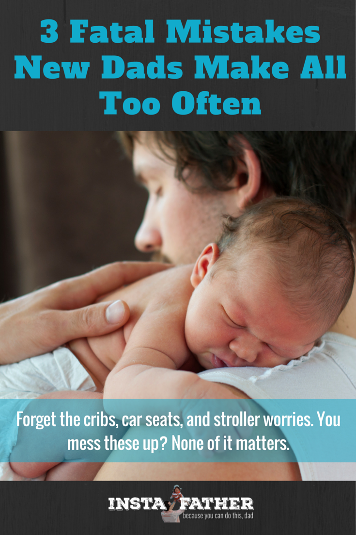 3 scary mistakes new dads need to avoid with babies