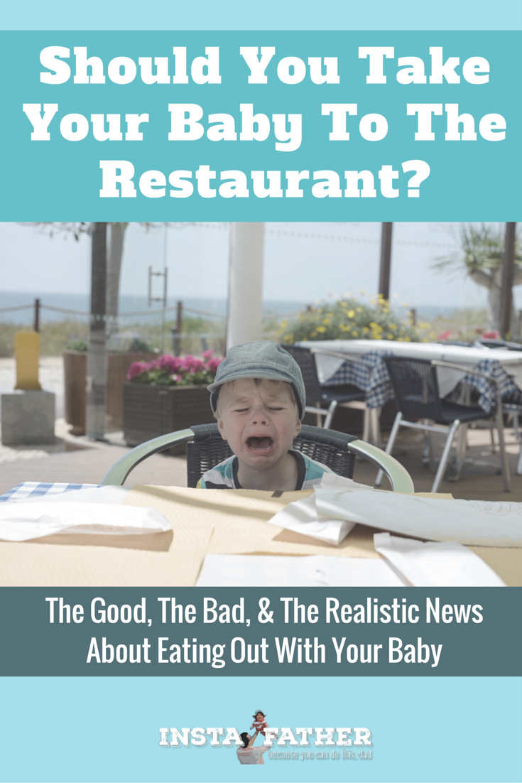 The good, the bad, and the realistic news about eating out with your baby. The verdict? You can totally pull it off if you're smart about it. | instafather.com