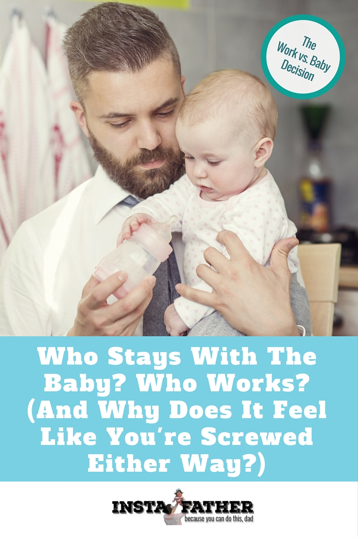 When you have a baby, the decision must be made: Who is taking care of the baby? Will you quit your job? How much day care should you have? Here are some things to keep in mind. | instafather.com
