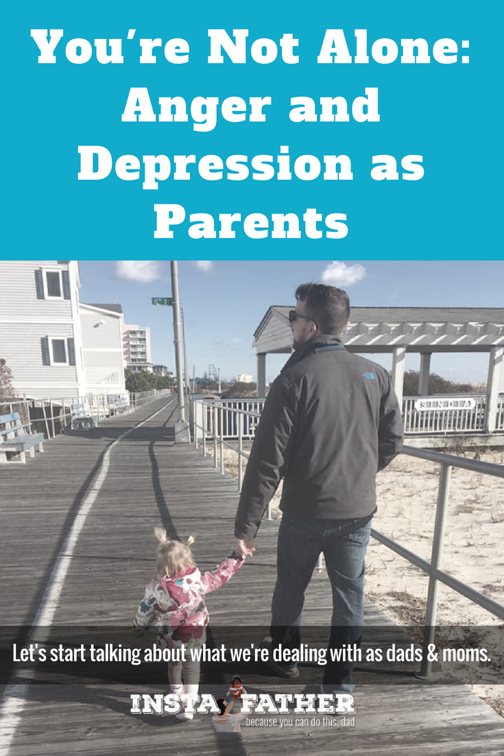 If you're dealing with anger, depression, and frustration as a parent, like I am, please know you're not alone. And that maybe today is a great day to start dealing with it head on. | instafather.com