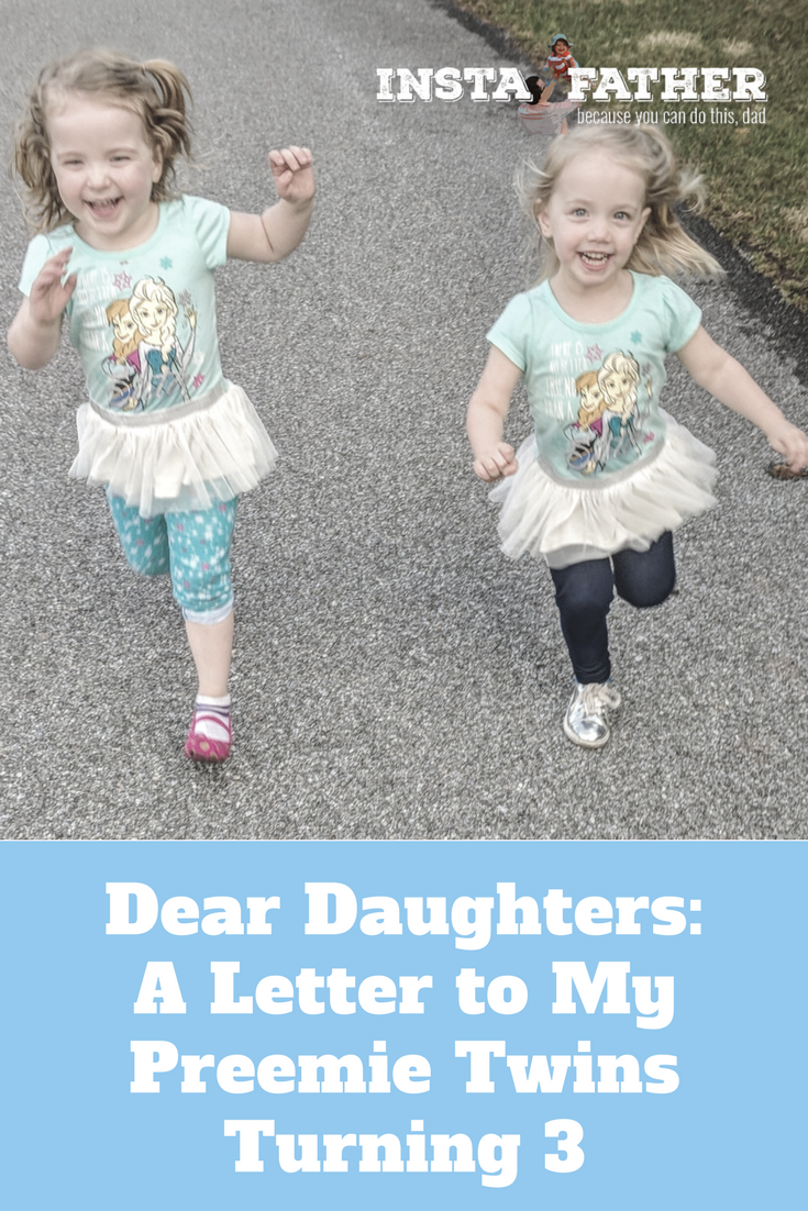 What I want to tell my former NICU twin girls as they turn 3 years old. | instafather.com
