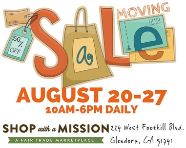 We will be CLOSED on August 18 and 19 in preparation for the sale. Shop with a Mission at 224 West Foothill Blvd. will be permanently closed on August 28.  Be on the lookout for our GRAND OPENING at our new location in the FALL!