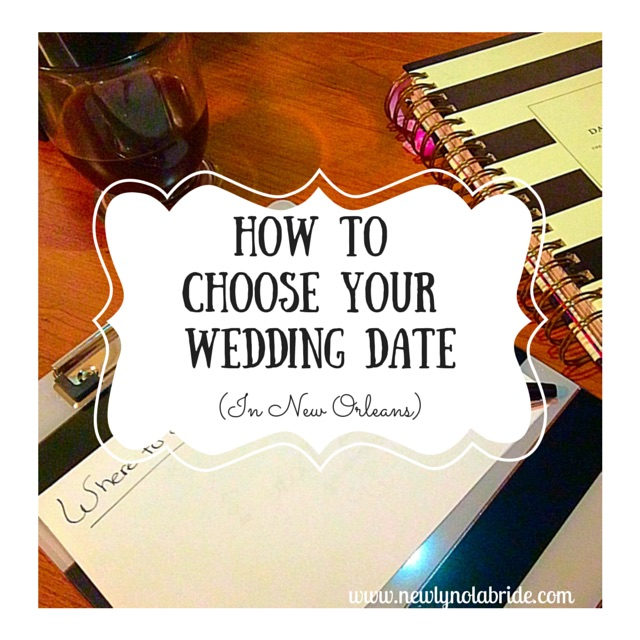 New Orleans Wedding Planning Series: How to Choose Your Wedding Date in New Orleans