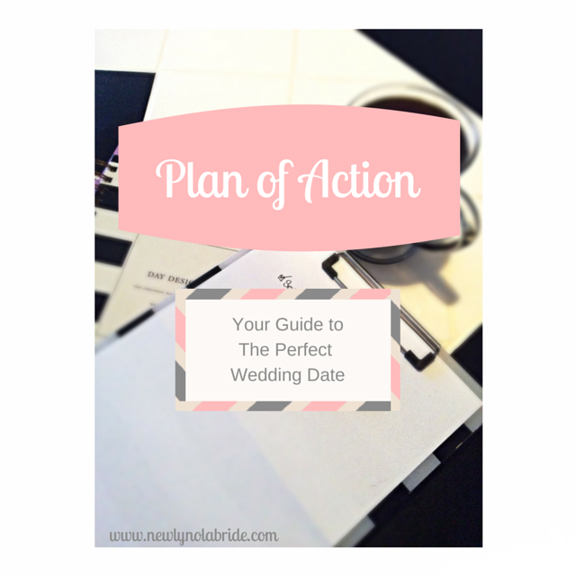 NOLA Bride- Plan of Action: You Guide to the Perfect New Orleans Wedding Date