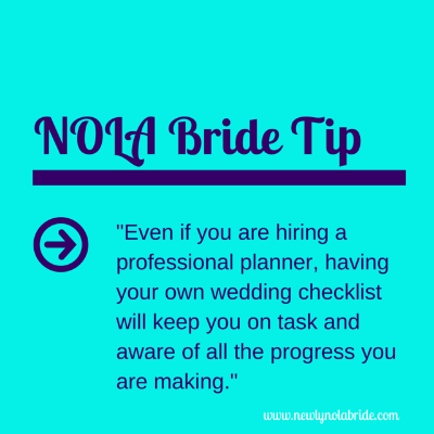 NOLA Bride Wedding Checklist Tip: Even if you are hiring a professioal planner, having your own wedding checklist will keep you on task and aware of all the progress you are making.