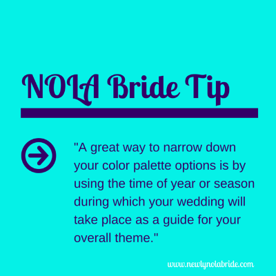 NOLA bride tip: a great way to narrow down your color palette options is by using the time of year or season during which your wedding will take place as a guide for your overall theme.