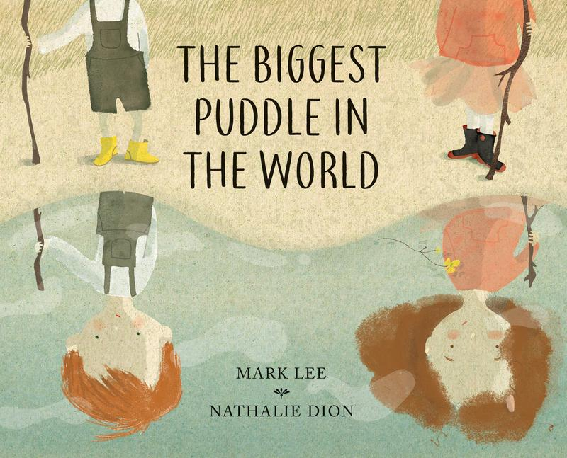 The Biggest Puddle in the World - Written by Mark LeeGroundwood Books