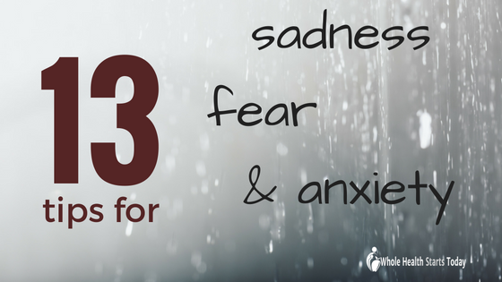 13-tips-for-sadness-fear-and-anxiety