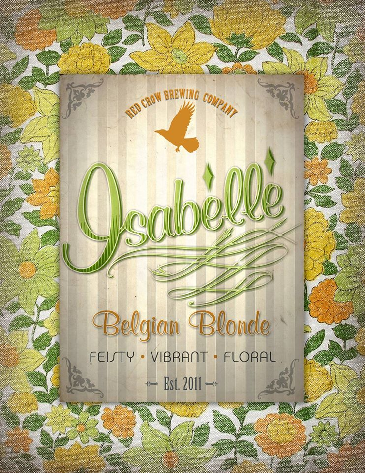 Isabelle    Seductive and Spunky... Definitely a Head - Turner.   ABV:........6.8% Bitterness:......30IBUs  Barley and wheat Malt blended into soft Belgian ale.  Spiced with coriander for a fruity and spicy flavor distinctly Belgian.  Finishes dry and crisp.
