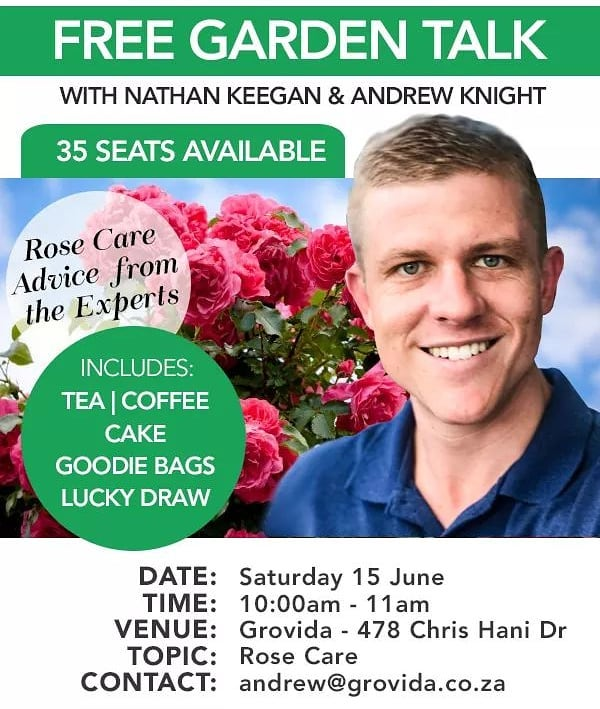 We're very excited to announce that Grovida will be hosting a FREE Garden Talk on Saturday, 15th of June.  Nathan Keegan, a chemical expert, and our very own Andrew Knight will be providing expert advice on roses; from general rose care and pruning tips to the best products for roses.  Join us for an informative talk, followed by tea | coffee and cake.  Goodie bags and a lucky draw are included.  Please hurry and BOOK YOUR SPOT as we only have 35 seats available.  If you'd like to attend, please email Andrew on andrew@grovida.co.za.