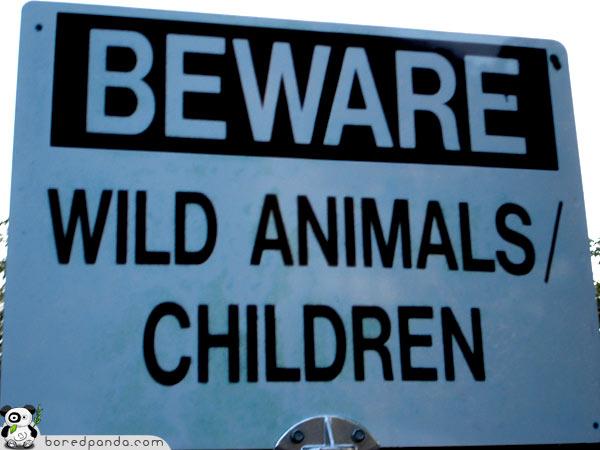 Beware Wild Animals/Children
