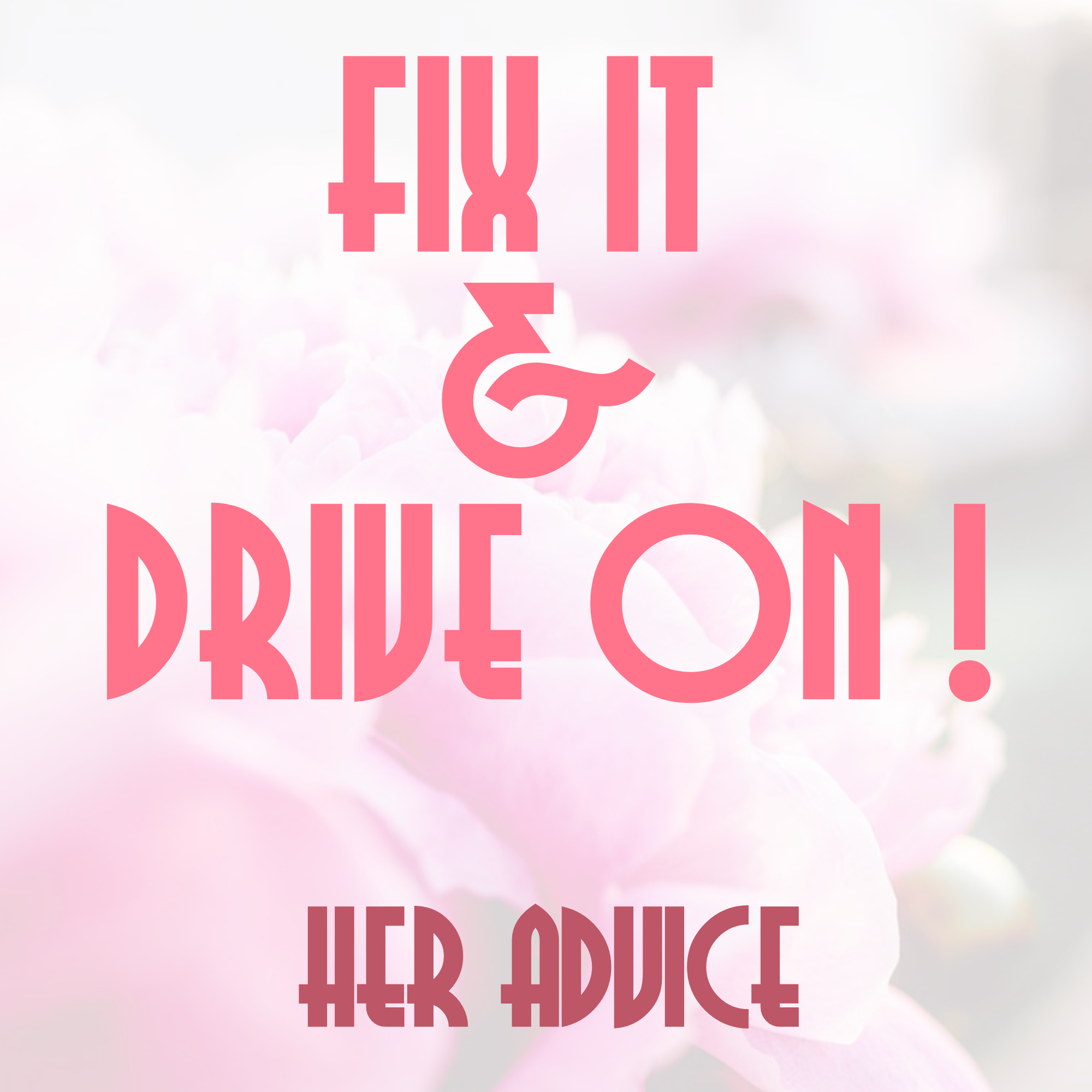 Every week I ask my guests to tell me the best piece of advice a woman has ever given to them