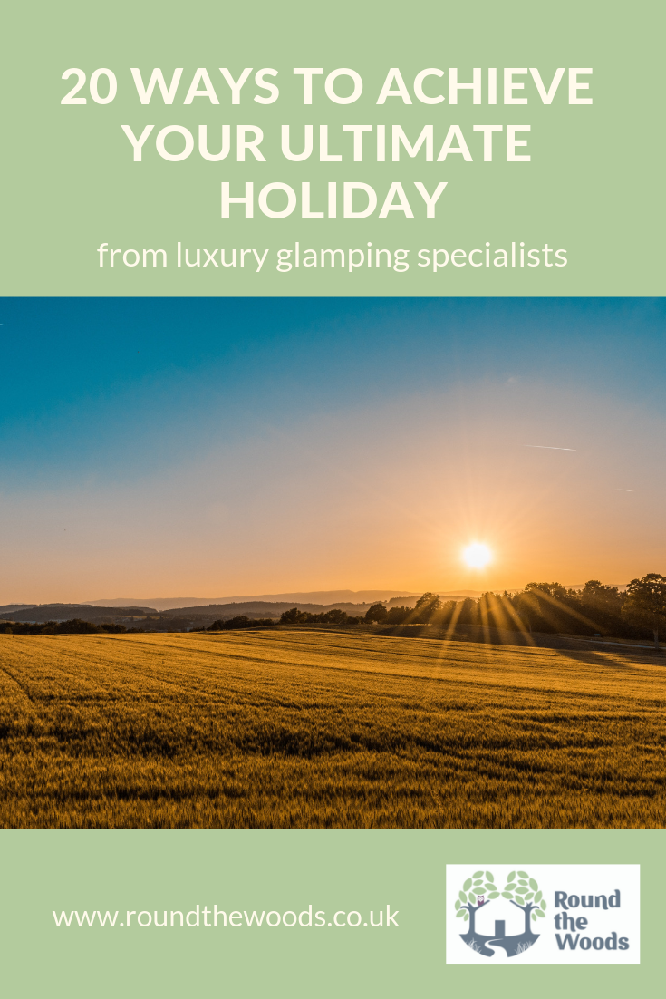 20 Ways to achieve your ultimate holiday