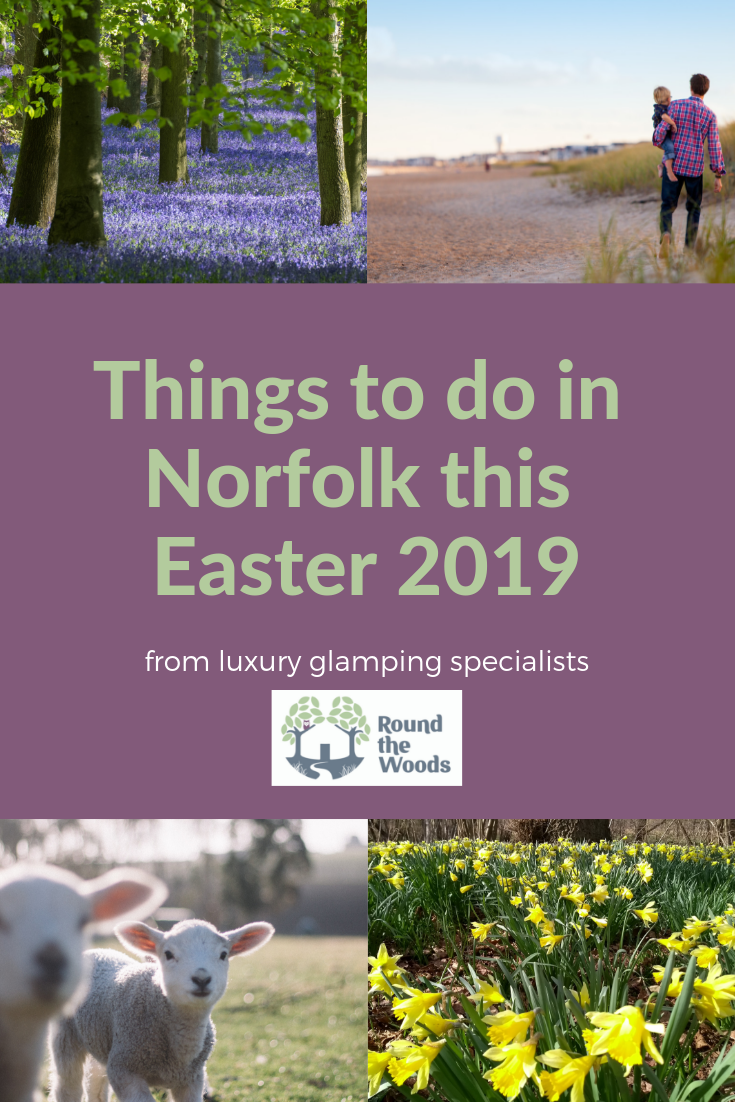 Things to do in Norfolk this Easter 2019