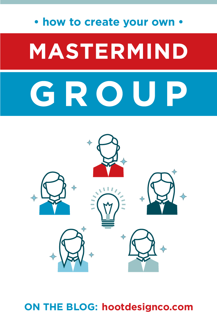 Business owners, bloggers, entrepreneurs, take note: Mastermind Groups kick butt. Here's what they are and why you need them to grow your biz! | Hoot Design Co.