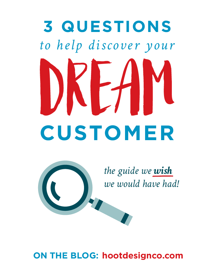 Discovering your dream client is essential to narrowing your target market and focusing your biz! It was a long, long process that we wish we would have had guidance with along the way. But it's made a huge difference in our biz. So we created a free downloadable workbook to help you figure out YOUR dream client! | Hoot Design Co.