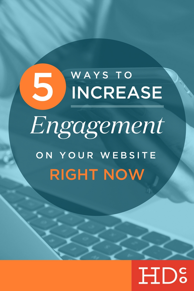 You GET an audience to your site with great content. But how do you KEEP them there, and coming back for more? It's called engagement, and it's important. Here are 5 things you can increase engagement on your website right now. Save for later and click through to read! | Hoot Design Co.