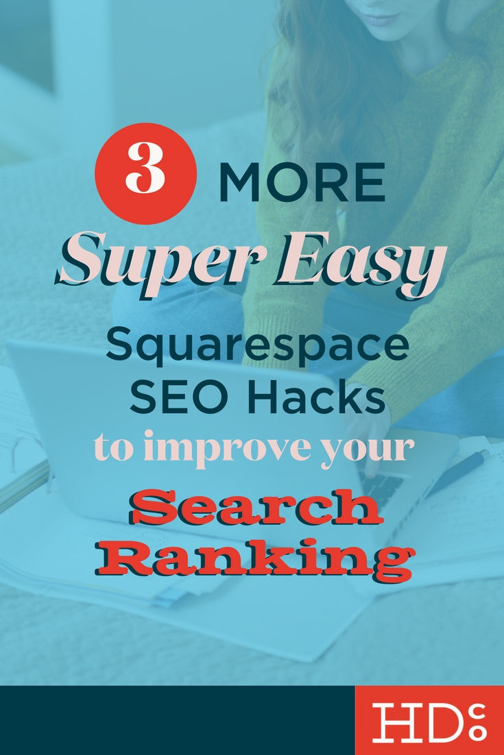 You're missing these easy SEO tips for Squarespace! These are easy, fast and painless but WAY too many people miss them. Read on for Squarespace SEO tips ? | Hoot Design Co.