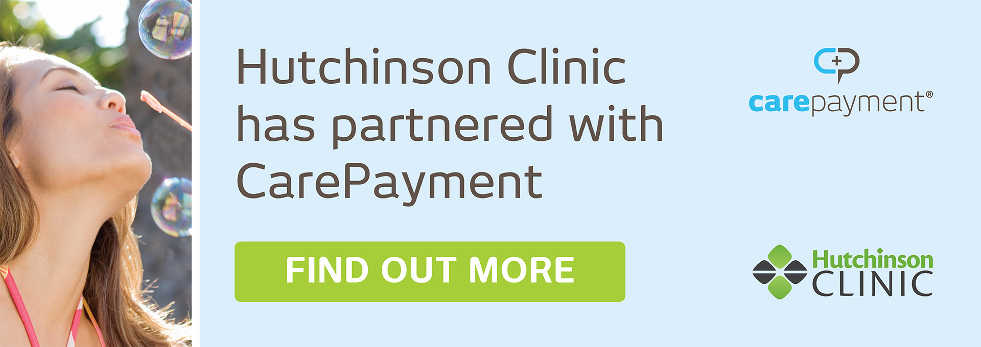 The Hutchinson Clinic is now partnering with CarePayment to make affordable financing options available to patients who need help paying their medical bills over time. Patients will be able to take advantage of their  zero interest payment plans .