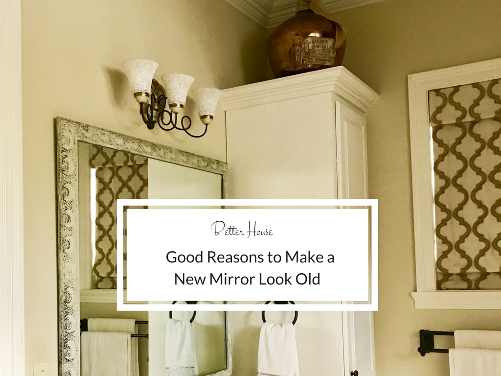 Distressing a new mirror to better blend it with the decor