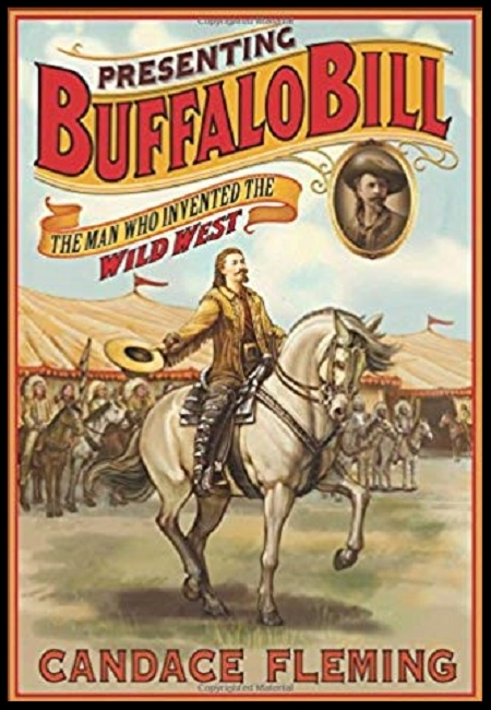 Presenting Buffalo Bill: The Man Who Invented the Wild West  by Candace Fleming. 288 pages - published on 9/20/16.