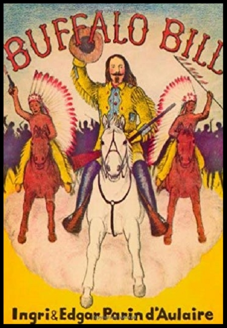 Buffalo Bill  by Ingri and Edgar Parim d'Aulaire. 41 pages - published on 2/1/98…………..