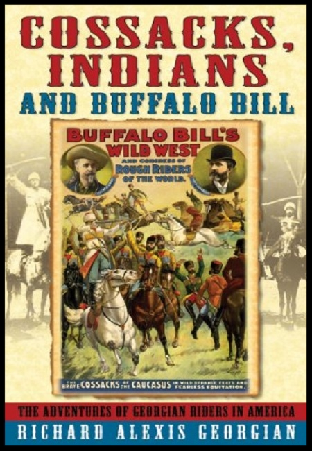 Cossacks, Indians and Buffalo Bill  by Richard Alexis Georgian. 438 pages - published on 6/26/11.