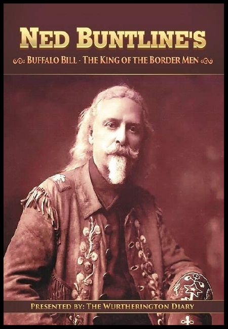 Buffalo Bill, The King of the Border Men (The Wurtherington Diary)  by Ned Buntline and Reynold Jay. 108 pages - published 8/5/15