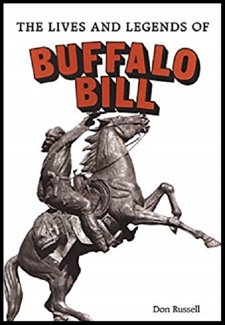 The Lives and Legends of Buffalo Bill  by Don Russel. 560 pages - published on 05/15/79.