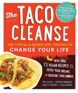 The Taco Cleanse - by Wes Allison and Stephanie Bogdanich
