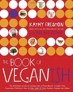 The Book of Veganish - by Kathy FrestonBy one of the most approachable and relatable vegan authors, a new guide for young adults to help them make the transition into a vegan diet, with 70 simple and easy to make recipes.