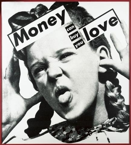 BarbaraKruger-Untitled-Money-Can-Buy-You-Love-1985.jpg