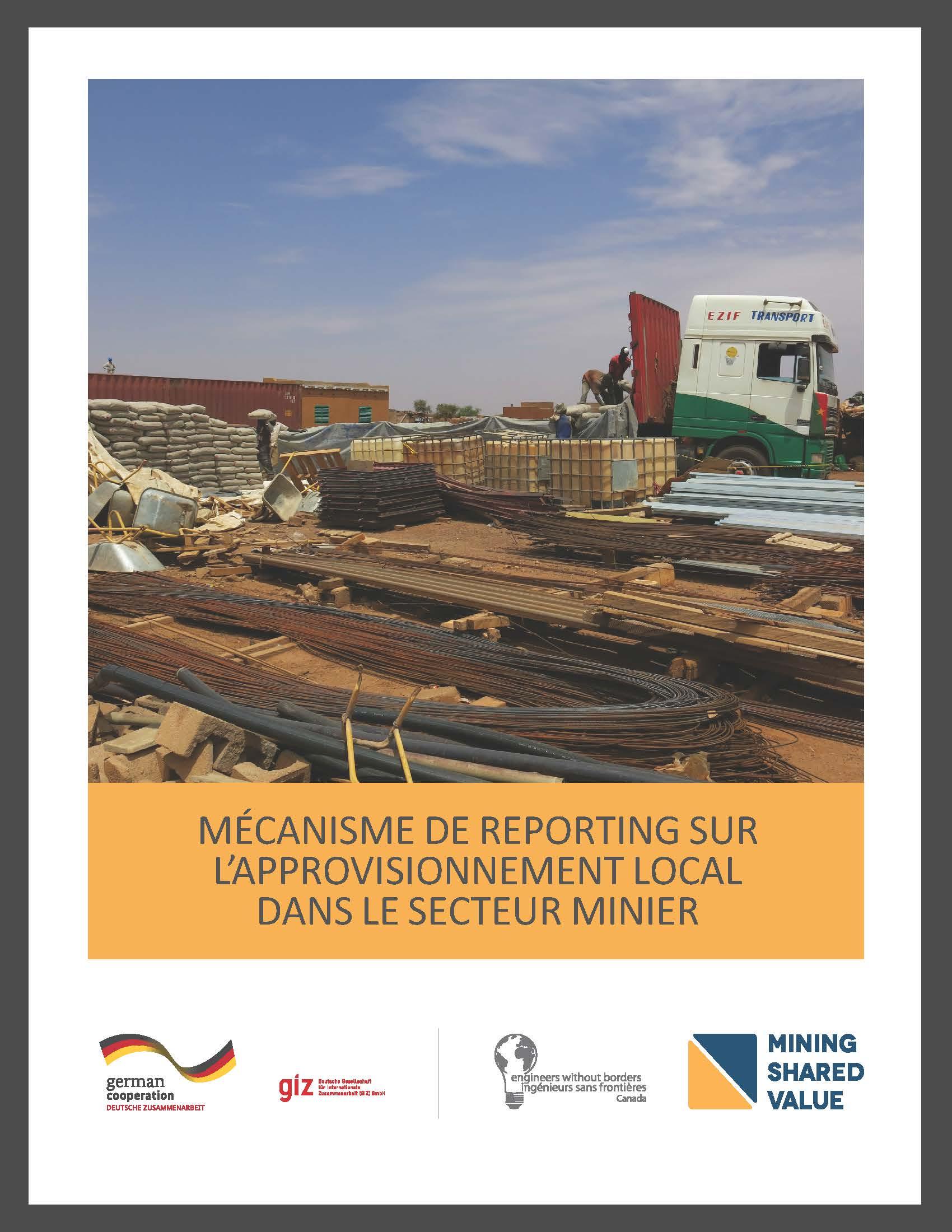 Mécanisme de reporting surl'approvisionnement local - Le mécanisme de reporting sur l'approvisionnement local (MRAL) dans le secteur minier définit un ensemble d'élémentsd'information sur l'approvisionnement local qui doivent être mentionnés par les organismes qui établissent des rapports sur les sites miniers.