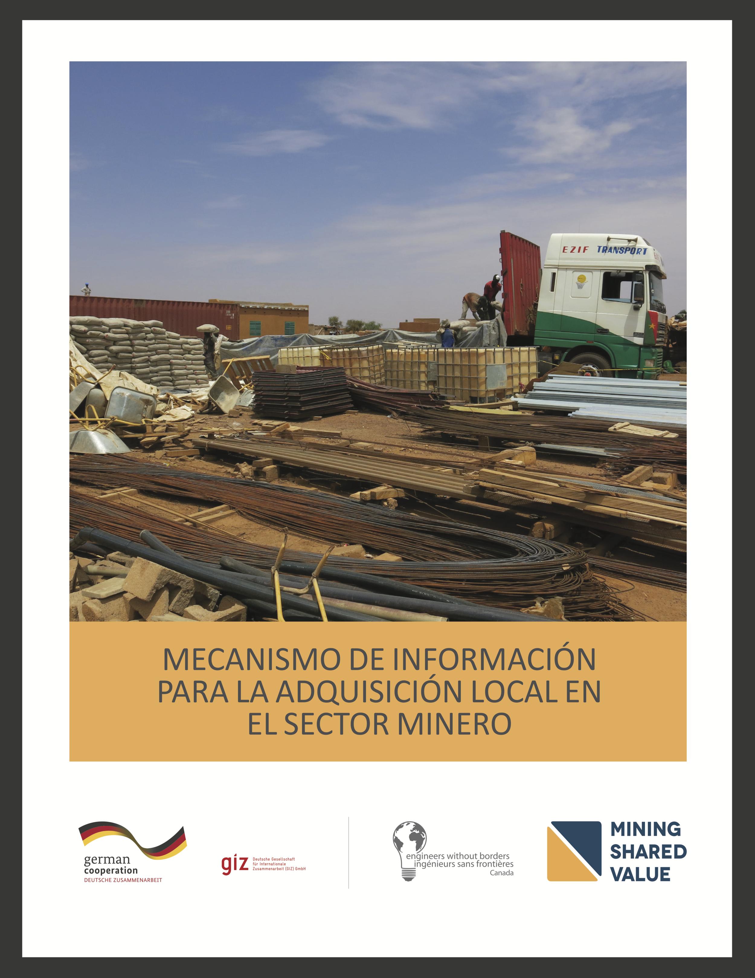 Mecanismo de Información para la Adquisición Local en el Sector Minero - El Mecanismo de Información para la Adquisición Local en el Sector Minero (LPRM), es un conjunto de objetivos que buscan estandarizar la manera en que la industria minera y los países receptores evalúan y se refieren acerca de la adquisición local.