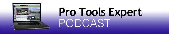 Pro Tools Expert Podcast Episode 219