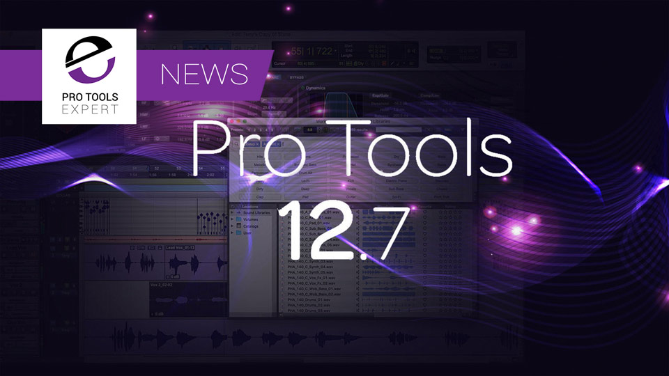 Pro Tools 12.7 - Additional Features