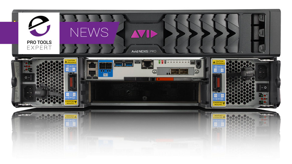 Avid Announce Pro Tools To Be Qualified With Avid NEXIS Enterprise Class Storage Systems