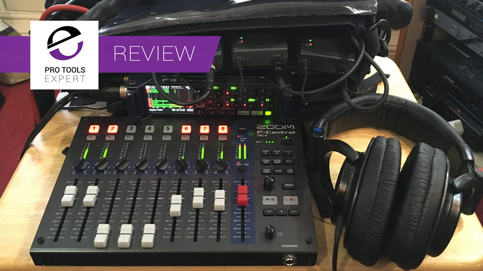 Review - Zoom F8 Field Recorder And F-Control Remote Controller