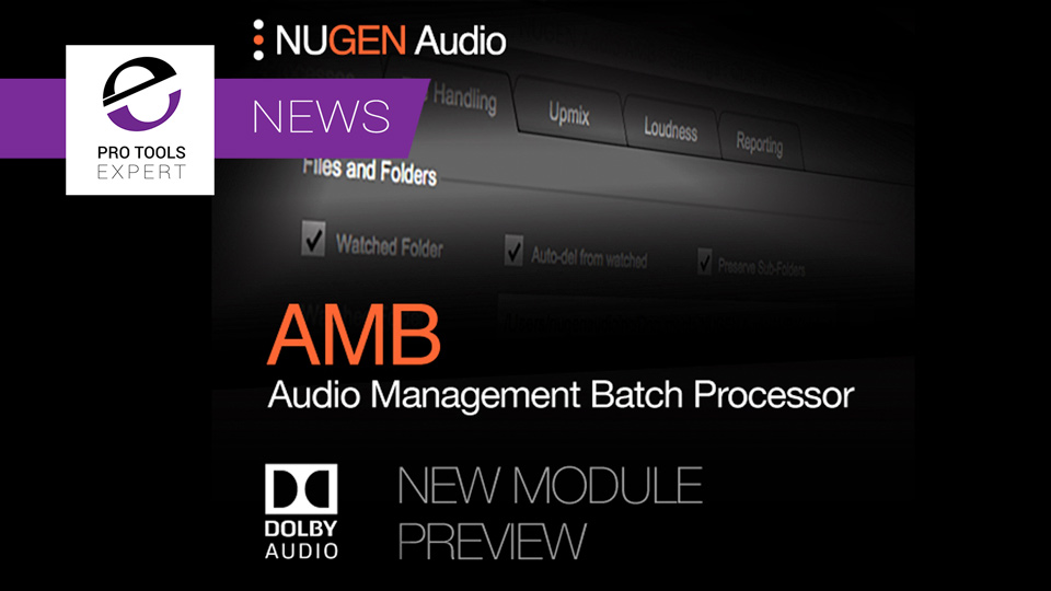IBC Preview - Nugen Audio Show Upcoming Dolby Module For AMB Processor App