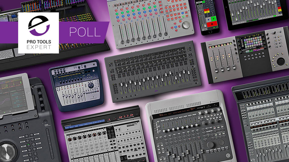 Poll - What Control Surface Do You Use With Pro Tools?