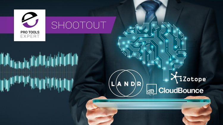 AI Mastering Software Shoot Out - LANDR v CloudBounce v iZotope
