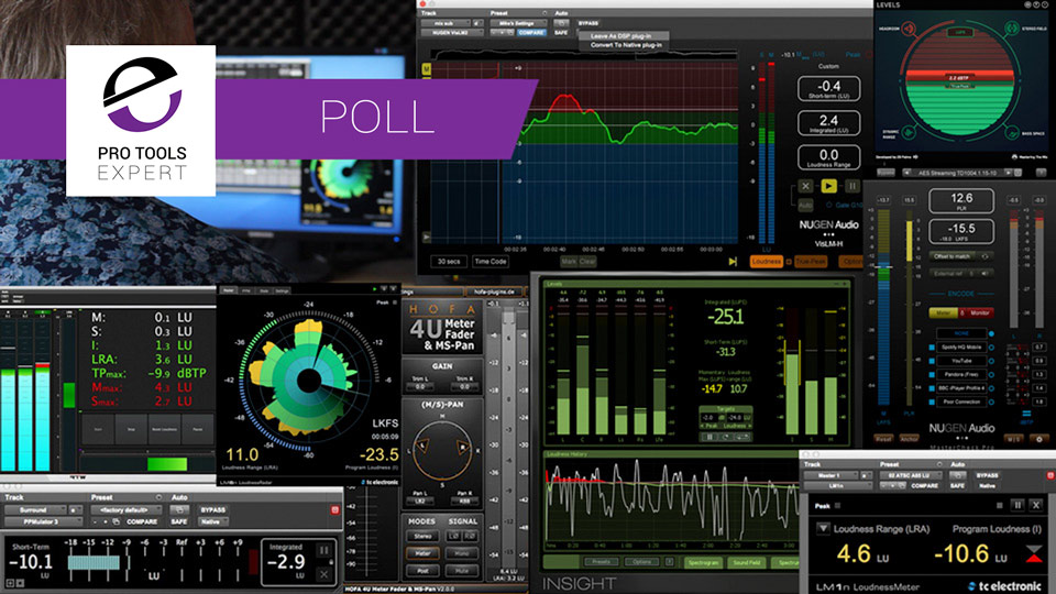 Which Loudness Meter Plug-in Do You Use In Pro Tools?