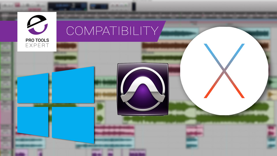Does My Version Of Pro Tools Work With My Computer And My Operating System?